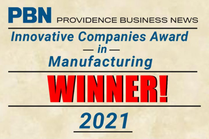 Providence Business News' 2021 Most Innovative Manufacturing Company